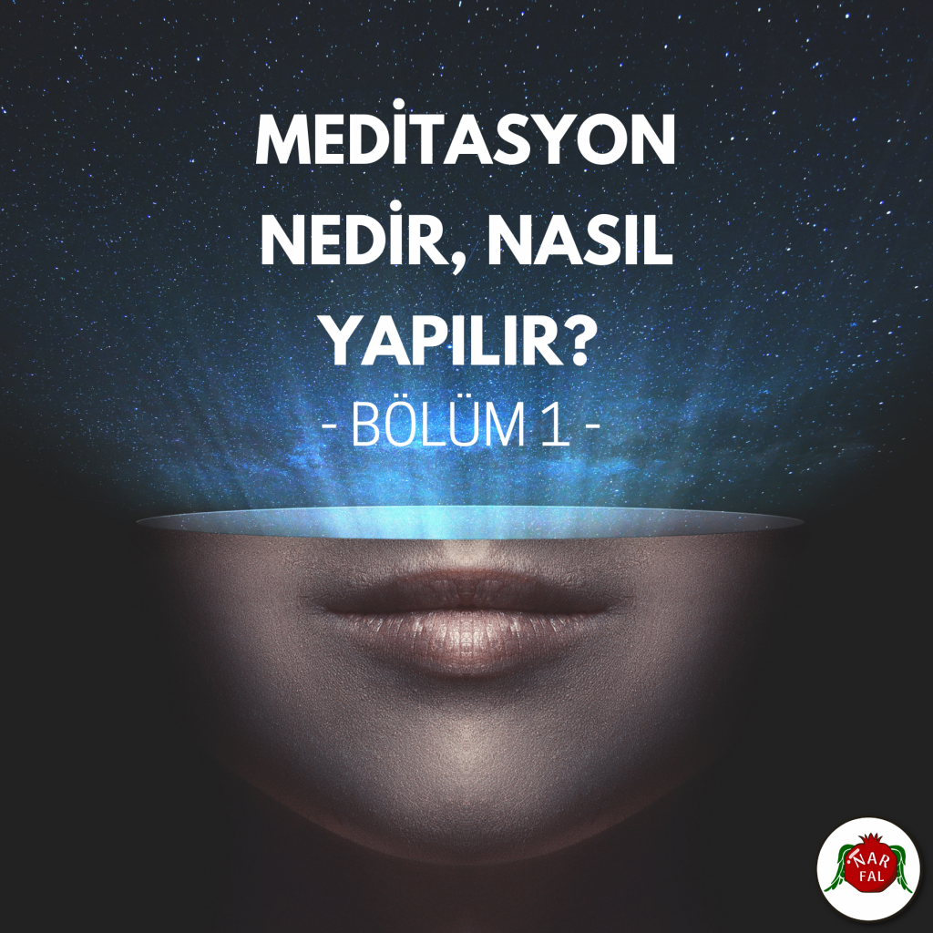 Meditasyon Nedir, Nasıl Yapılır? - Bölüm 1 | Blog - Nar Fal