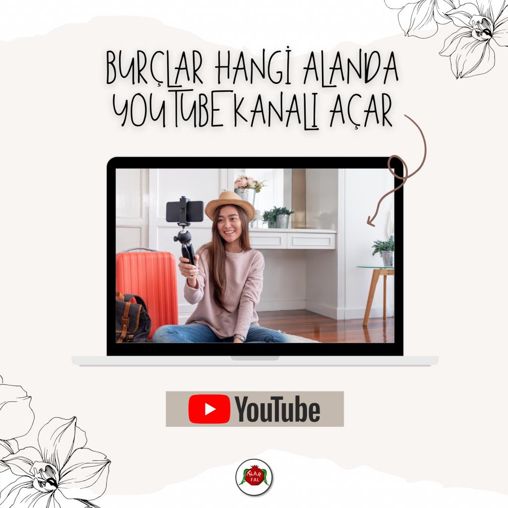 BURÇLAR HANGİ ALANDA YOUTUBE KANALI AÇAR   Blog - Nar Fal